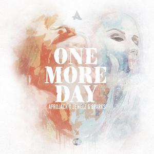 poster for One More Day - Afrojack X Jewelz & Sparks