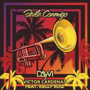 poster for Baila Conmigo (feat. Kelly Ruiz) - Dayvi, Victor Cardenas