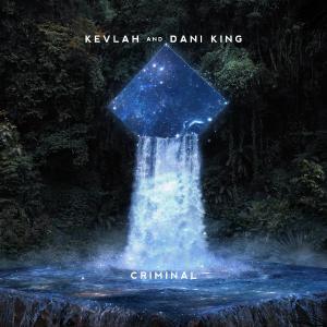 poster for Criminal - Kevlah & Dani King