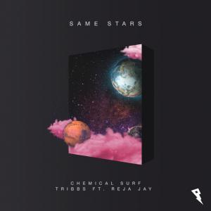 poster for Same Stars (feat. RejaJay) - Chemical Surf & Tribbs