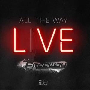 poster for All The Way Live - Freeway