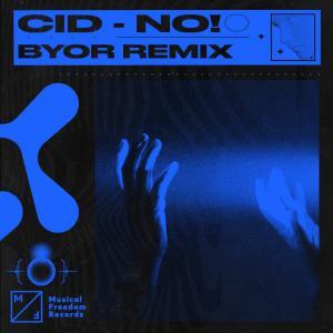 poster for No! (BYOR Remix) - CID