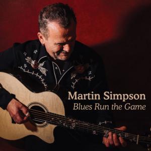 poster for Blues Run the Game (Radio Edit) - Martin Simpson