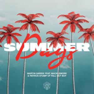 poster for Summer Days (feat. Macklemore & Patrick Stump of Fall Out Boy) - Martin Garrix, Macklemore, Fall Out Boy
