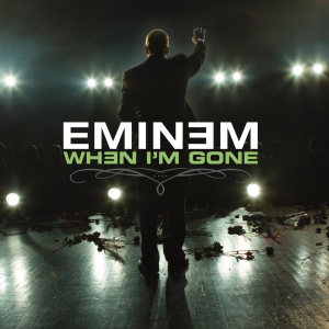 poster for When Im gone - Eminem