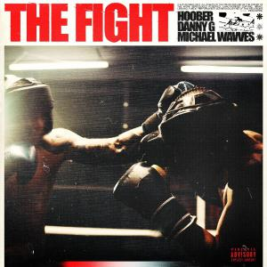 poster for The Fight - Hoober, Michael Wavves & danny G