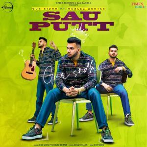 poster for Sau Putt (feat. Gurlej Akhtar) - Gur Sidhu & Jassa Dhillon