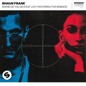 poster for  Where Do You Go (feat. Lexy Panterra) [JYYE Remix] - Shaun Frank