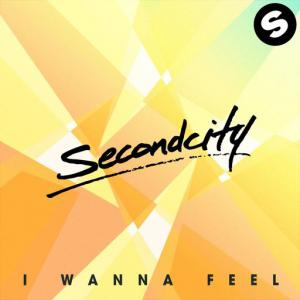 poster for I Wanna Feel (Radio Edit) - SecondCity