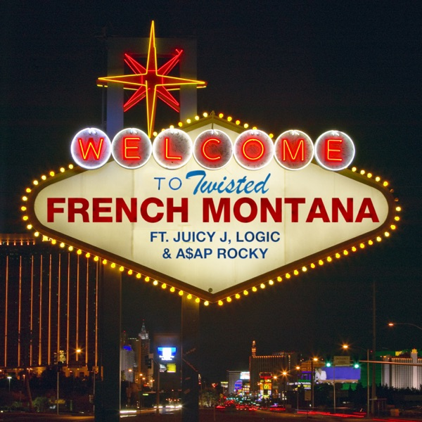 Twisted (feat. Juicy J, Logic & a$AP Rocky) - French Montana 2019