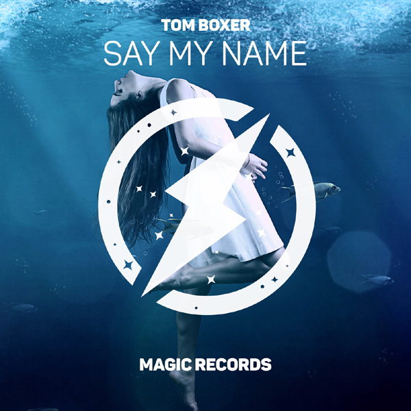 Say My Name - Tom Boxer 2019
