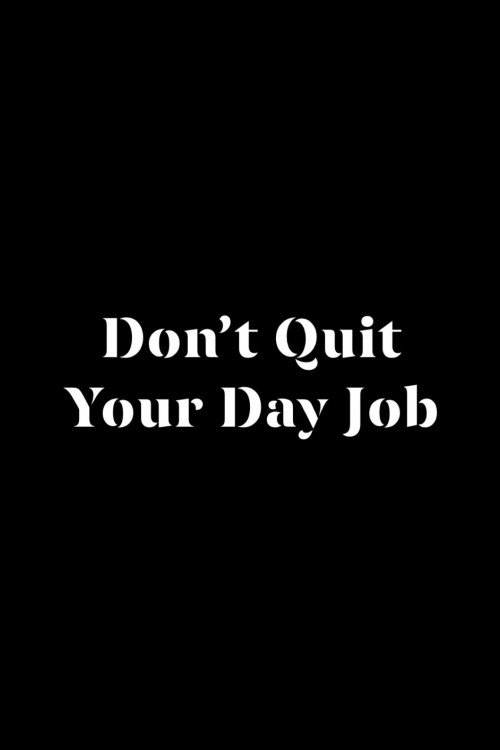 Don't Quit Your Day Job 2021