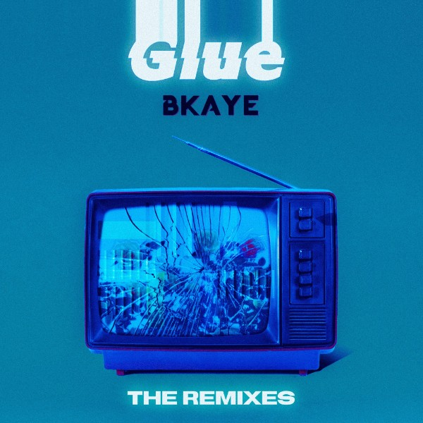 Glue (B3LLA Remix) - BKAYE 2020