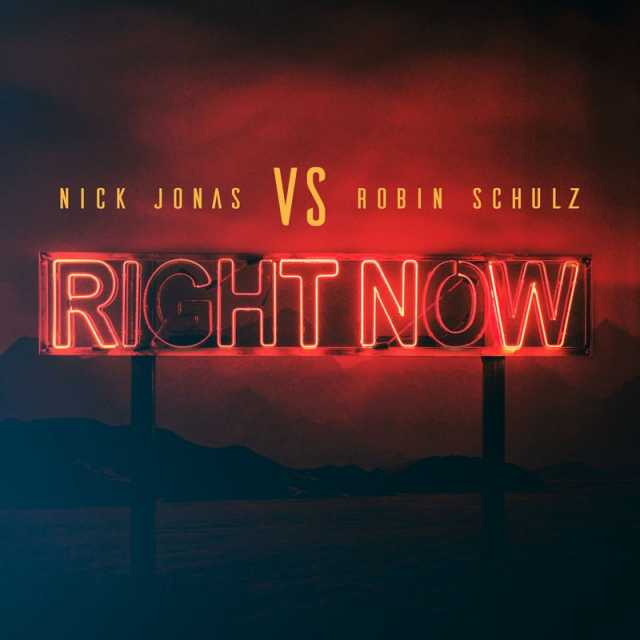 Right Now - Nick Jonas & Robin Schulz 2018