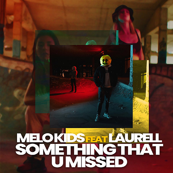 Something That U Missed (feat. Laurell) - Melo.Kids 2019