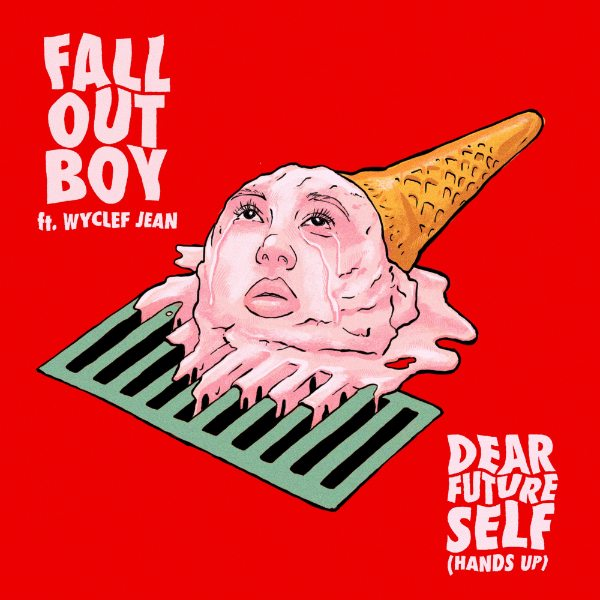 Dear Future Self (Hands Up) [feat. Wyclef Jean] - Fall Out Boy 2019