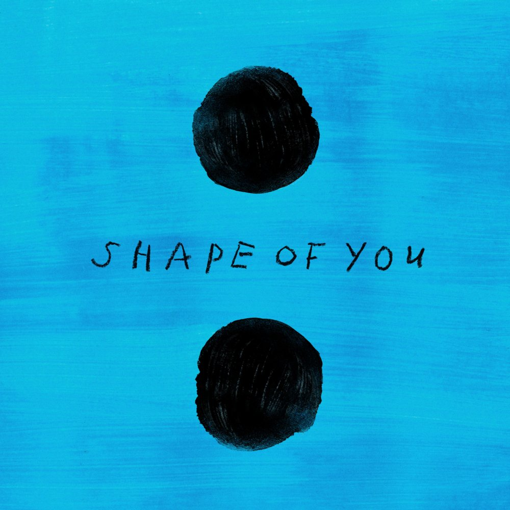 Shape of You - Ed Sheeran 2017