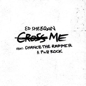 Cross Me (feat. Chance the Rapper) - Ed Sheeran 2019