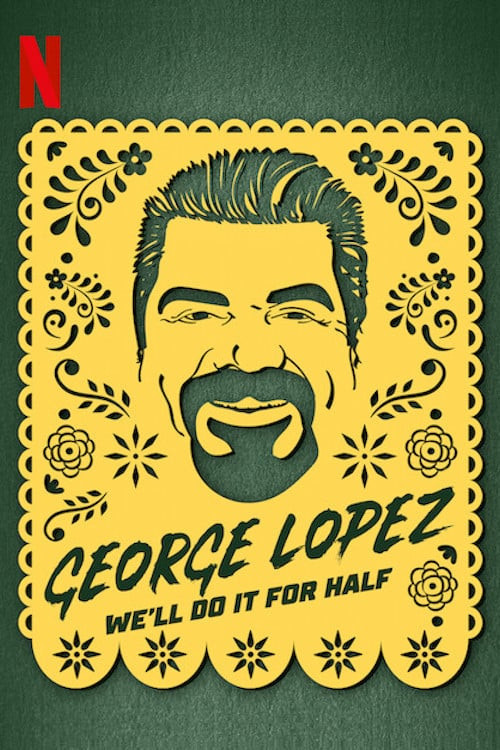 George Lopez: We'll Do It for Half 2020