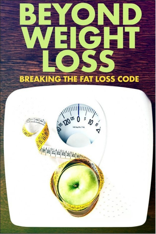 Beyond Weight Loss: Breaking the Fat Loss Code 2020