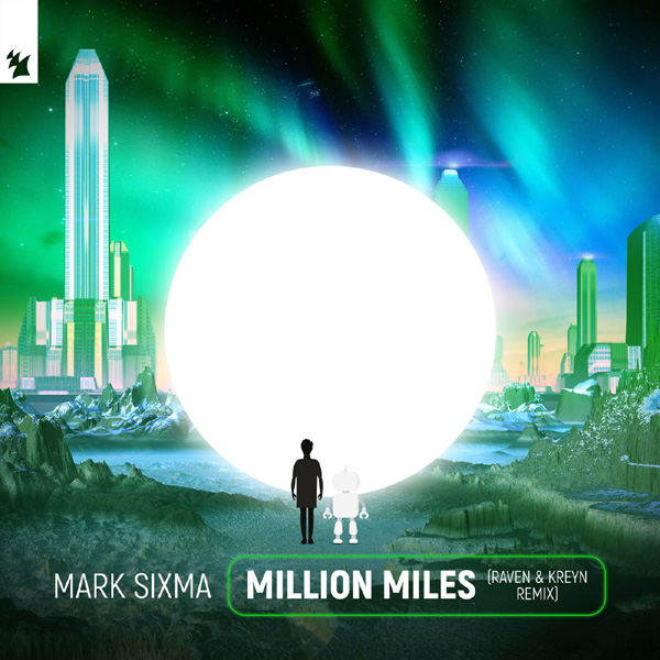 Million Miles (Raven & Kreyn Remix) - Mark Sixma 2019