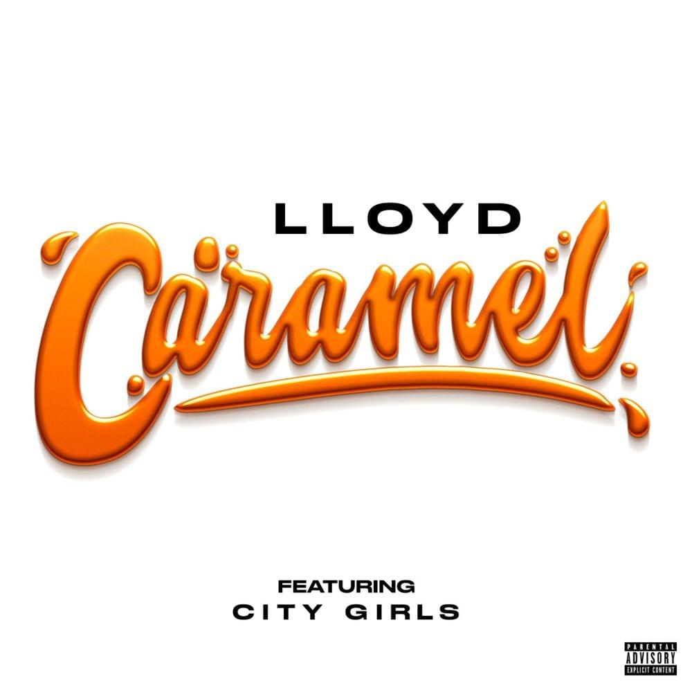 Caramel (feat. City Girls) - Lloyd 2019