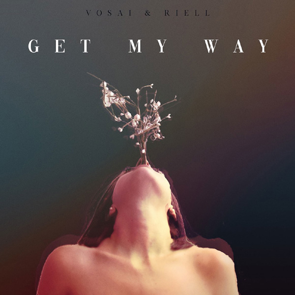 Get My Way - Vosai & RIELL 2019