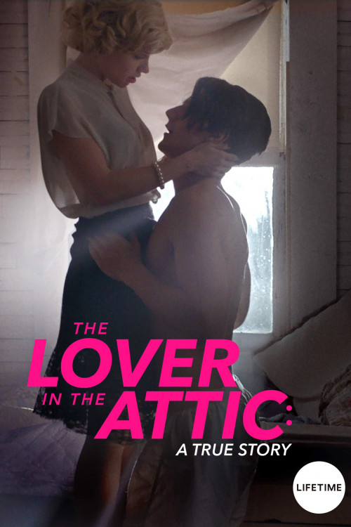 The Lover in the Attic: A True Story 2018